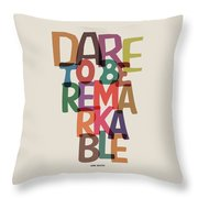 Dare To Be Jane Gentry Motivating Quotes Poster Throw Pillow