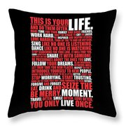 This Is Your Life. Try New Things Find Out Much Things You Love Life. And Do Them Often Life Poster Throw Pillow