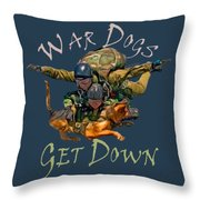 War Dogs Get Down Nbr 1 Throw Pillow