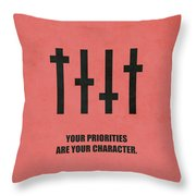 Your Priorities Are Your Character Corporate Startup Quotes Poster Throw Pillow