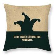 Stop Under Estimating Yourself Corporate Start-up Quotes Poster Throw Pillow