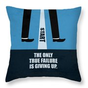 The Only True Failure Is Giving Upcorporate Start-up Quotes Poster Throw Pillow