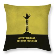 Offer Your Hand, Not Your Judgment Corporate Start-up Quotes Poster Throw Pillow