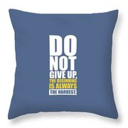 Do Not Give Up Gym Quotes Poster Throw Pillow
