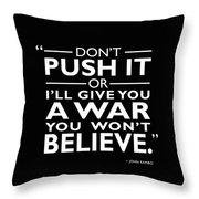 A War You Wont Believe Throw Pillow