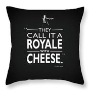 A Royale With Cheese Throw Pillow