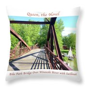 Image Included In Queen The Novel - Bike Path Bridge Over Winooski River With Sailboat 22of74 Poster Throw Pillow