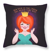 Red Hair Is The Crown You Never Take Off Throw Pillow