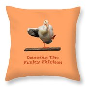 Dancing The Funky Chicken Throw Pillow