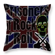 Prisoners Of Rock N Roll Throw Pillow
