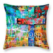 As For Me And My House - Watercolor Edge Throw Pillow
