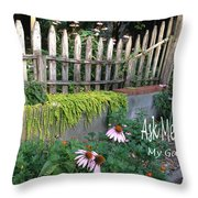 Ask Me About My Garden Throw Pillow