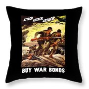 Attack Attack Attack Buy War Bonds Throw Pillow