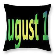 August 13 Throw Pillow