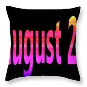August 21 Throw Pillow