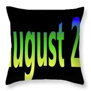 August 26 Throw Pillow