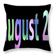 August 29 Throw Pillow