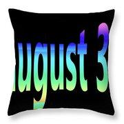 August 30 Throw Pillow