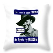 Australian This Man Is Your Friend  Throw Pillow