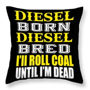 Awesome Diesel Design Born And Bred Throw Pillow