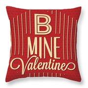 B Mine Valentine Throw Pillow