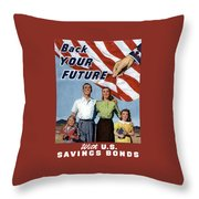 Back Your Future With Us Savings Bonds Throw Pillow
