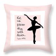 Ballerina Praise Throw Pillow