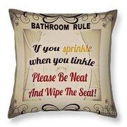 Bathroom Rule Throw Pillow