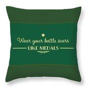 Battle Scars - For Women Throw Pillow