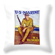 Be A Sea Soldier - Us Marine Throw Pillow