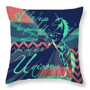 Be A Unicorn 2 Throw Pillow
