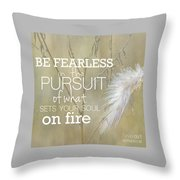 Be Fearless In The Pursuit Throw Pillow