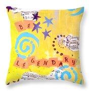 Be Legendary #2 Throw Pillow