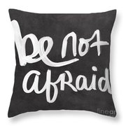 Be Not Afraid Throw Pillow