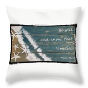 Be Still And Know That I Am God. Throw Pillow