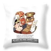 Be Sure You Have Correct Time Propaganda Throw Pillow