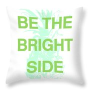 Be The Bright Side- Art By Linda Woods Throw Pillow