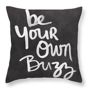 Be Your Own Buzz Black White- Art By Linda Woods Throw Pillow