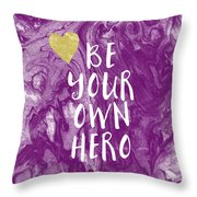 Be Your Own Hero - Inspirational Art By Linda Woods Throw Pillow