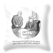 Before I Have To Talk To Robert Mueller Throw Pillow