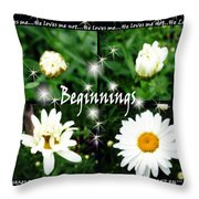 Beginnings  Throw Pillow