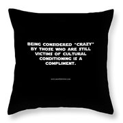 Being Considered Crazy Throw Pillow