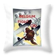 Belgium Fights On - Ww2 Throw Pillow