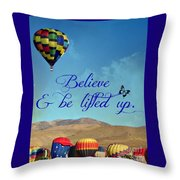 Believe And Be Lifted Up Throw Pillow