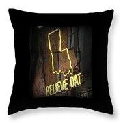Believe Dat Throw Pillow