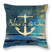 Believe In The Sea Anchor Throw Pillow