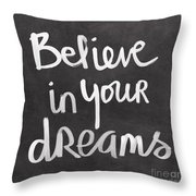 Believe In Your Dreams Throw Pillow by Linda Woods