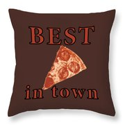 Best Pizza In Town Throw Pillow