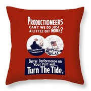 Better Performance On Your Part Will Turn The Tide - Ww2 Throw Pillow