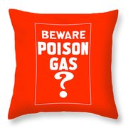 Beware Poison Gas - Wwi Sign Throw Pillow